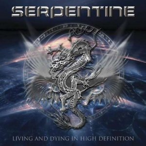 Serpentine - Living And Dying In High Definition (2011)