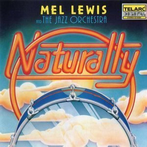 Mel Lewis And The Jazz Orchestra - Naturally! (1979)