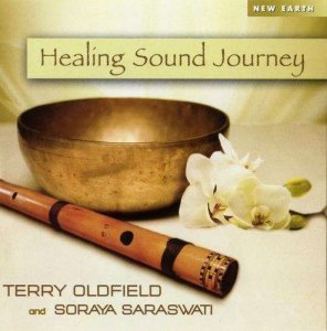 Terry Oldfield & Soraya Saraswati - Healing Sound Journey (2011)