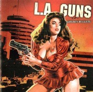 L.A. Guns - Golden Bullets (2003)