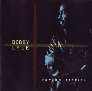 Bobby Lyle - Rhythm Stories (1994)