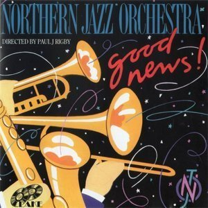 Northern Jazz Orchestra - Good News (1994)