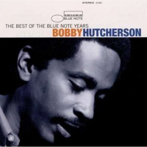 Bobby Hutcherson - The Best of the Blue Note Years (2001)