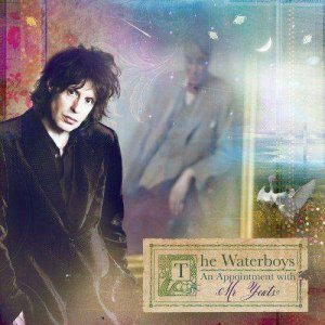 The Waterboys - An Appointment With Mr. Yeats (2011)