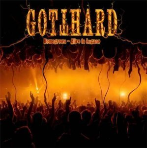 Gotthard - Homegrown - Alive In Lugano (2011)