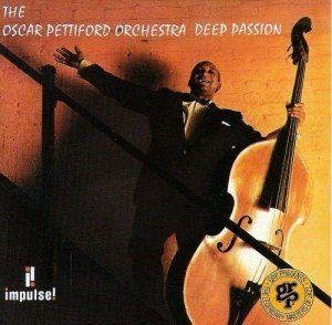 The Oscar Pettiford Orchestra - Deep Passion (1994)