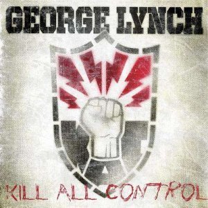 George Lynch - Kill All Control (2011)