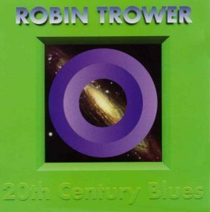 Robin Trower - 20-th Century Blues 1994