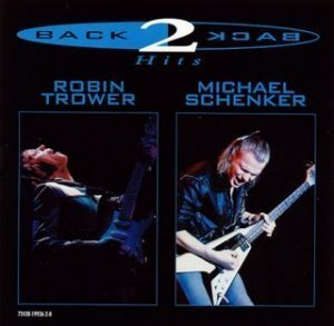 Robin Trower & Michael Schenker - Back 2 Back Hits 1998