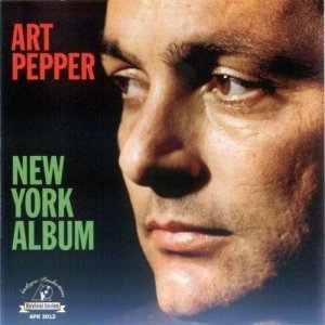 Art Pepper - New York Album (1979/2004)