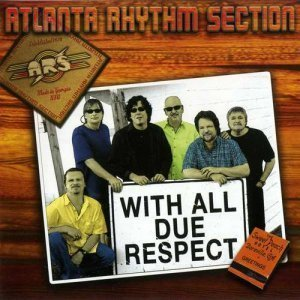 Atlanta Rhythm Section - With All Due Respect (2011)