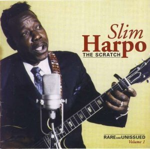 Slim Harpo - The Scratch: Rare & Unissued (1996)
