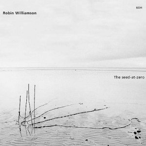 Robin Williamson - The Seed-At-Zero (2001)