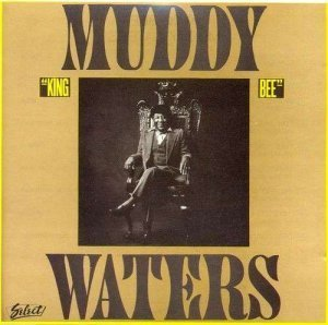 Muddy Waters - King Bee (1981)