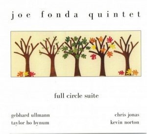 Joe Fonda Quintet - Full Circle Suite (2000)