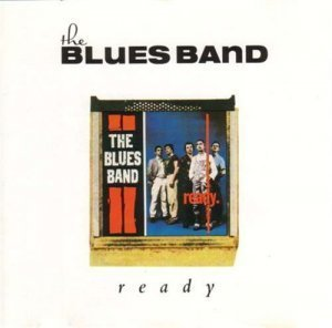 The Blues Band - Ready (1980/1993)