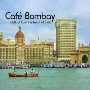 VA - Cafe Bombay: Chillout From the Heart of India (2011)