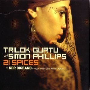 Trilok Gurtu, Simon Phillips & NDR Big Band - 21 Spices (2011)