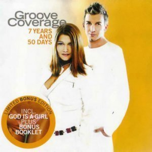 Groove Coverage - 7 Years And 50 Days (Limited Bonus Edition) (2004)