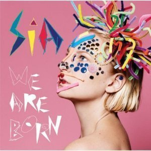 Sia - We Are Born (2010)