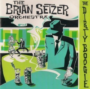 The Brian Setzer Orchestra - The Dirty Boogie (1998)