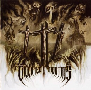 Crucified Mortals - Crucified Mortals (2011)