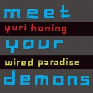 Yuri Honing Wired Paradise - Meet Your Demons (2008)