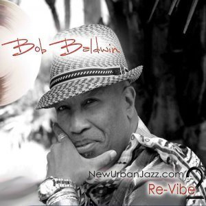 Bob Baldwin - NewUrbanJazz.Com 2: Re-Vibe (2011)
