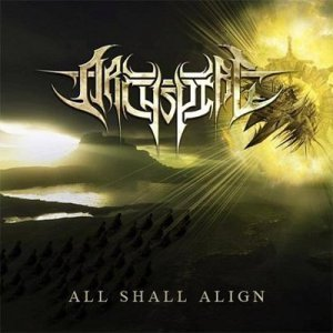 Archspire - All Shall Align (2011)