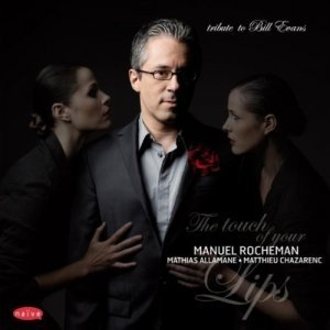 Manuel Rocheman - The Touch of Your Lips: Tribute to Bill Evans (2010)