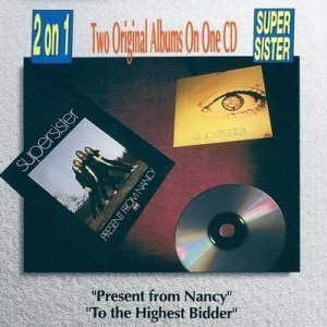 Supersister - Present From Nancy (1970) / To the Highest Bidder (1971)