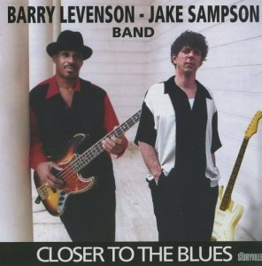 Barry Levenson & Jake Sampson Band - Closer To The Blues (2000)
