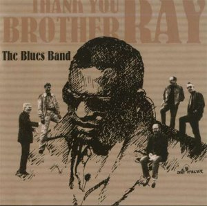 The Blues Band - Thank You Brother Ray (2006)