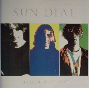 Sun Dial - Other Way Out (1990)