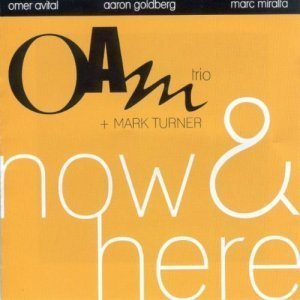 OAM Trio and Mark Turner - Now & Here (2009)