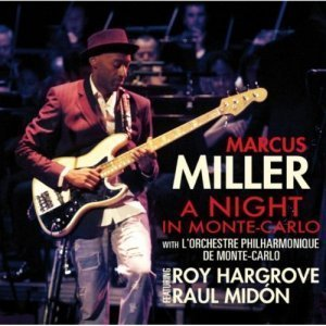 Marcus Miller - A Night In Monte-Carlo (2010)