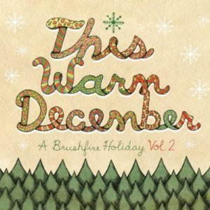 VA - This Warm December A Brushfire Holiday Vol 2 (2011)