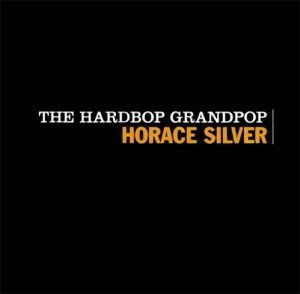Horace Silver - The Hardbop Grandpop (1996)