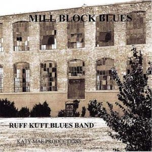 Ruff Kutt Blues Band - Mill Block Blues (2011)
