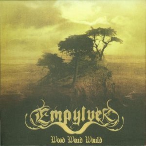 Empylver - Wood Woud Would (2006) (Lossless)