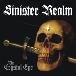 Sinister Realm - The Crystal Eye (2011)