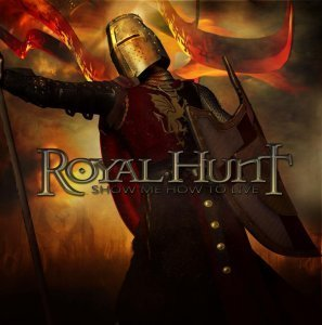Royal Hunt - Show Me How To Live (2011)