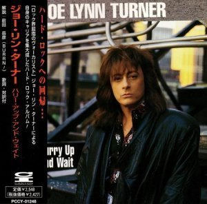 Joe Lynn Turner - Hurry Up and Wait (Japanese Edition) 1998