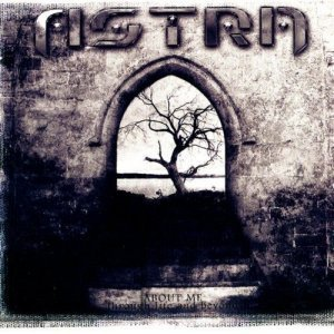 Astra - About Me: Through Life and Beyond (2006)