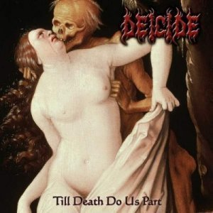 Deicide - Till Death Do Us Part (2008) (Lossless)