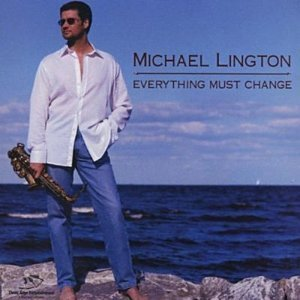 Michael Lington - Everything Must Change (2002)