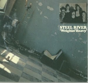 Steel River - Weighin Heavy (1970)