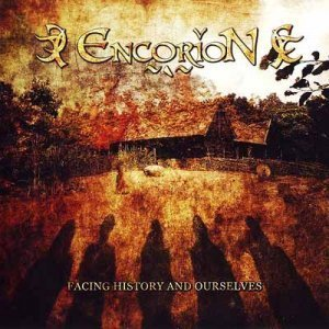 Encorion - Facing History And Ourselves (2011)