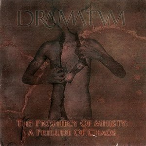 Dramatvm - The Prophecy Of Mhisty: A Prelude Of Chaos (2011)