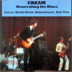 Cream - Renovating the Blues [29koms Remastering] 2CD (1966/1967)